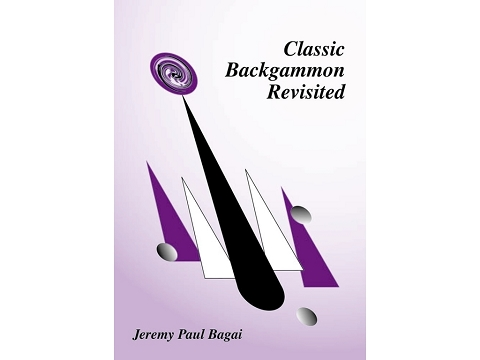 Classic Backgammon Revisited by Jeremy Bagai