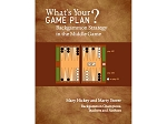 picture of What's Your Game Plan? Backgammon Strategy in the Middle Game - by Mary Hickey and Marty Storer (1 of 2)